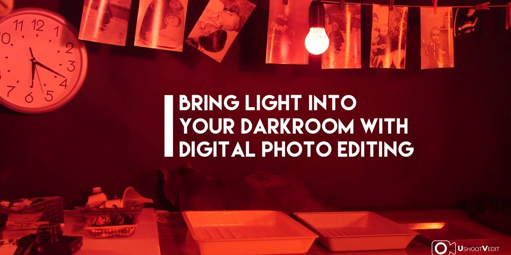 Bring Light Into Your Darkroom With Digital Photo Editing